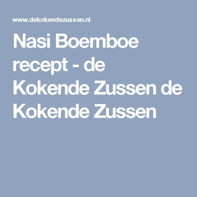 Nasi Boemboe recept - de Kokende Zussen de Kokende Zussen