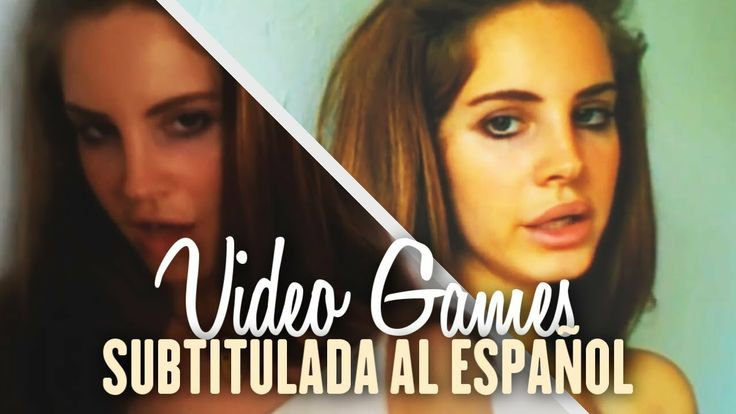 Lana Del Rey - Video Games [Official Video] (Subtitulada al Español)