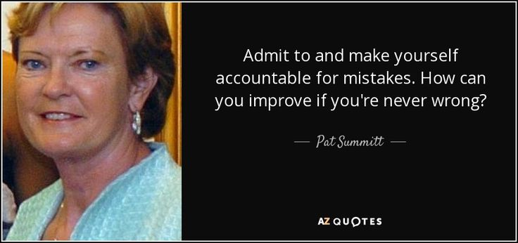 """Discover Pat Summitt famous and rare quotes. Share Pat Summitt quotes about basketball, sports, famous basketball. """"Admit to and make yourself accountable for mistakes..."""""""