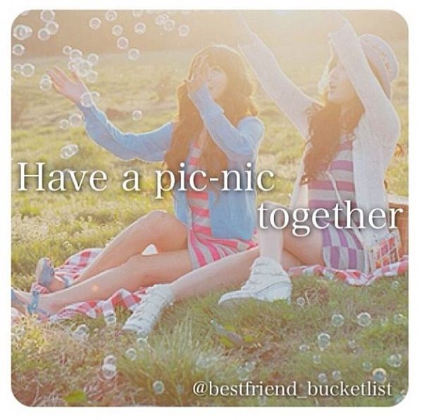 Best Friend Bucketlist- I REALLY want to go on a picnic with some of my best friends!