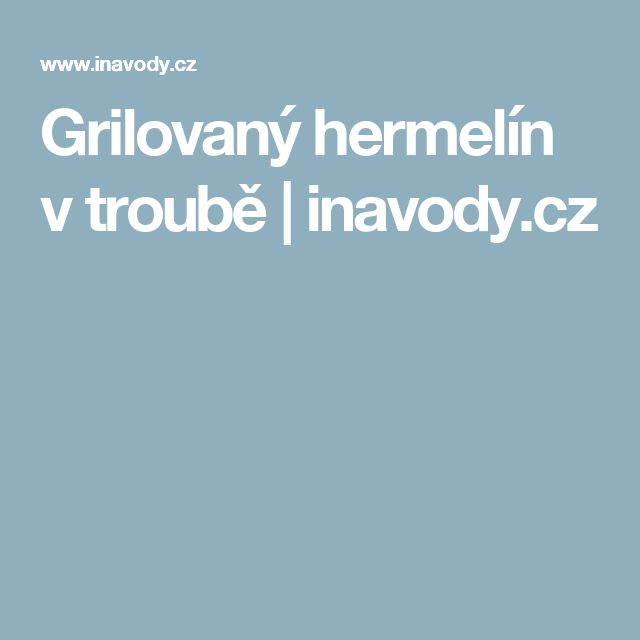 Grilovaný hermelín v troubě   inavody.cz