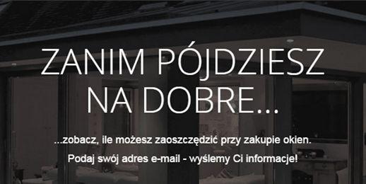ZANIM PÓJDZIESZ NA DOBRE zobacz, ile możesz zaoszczędzić przy zakupie okien. Podaj swój adres e-mail - wyślemy Ci informacje!  http://sokolka.com.pl/