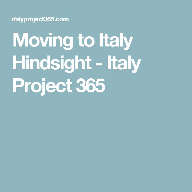 Moving to Italy Hindsight - Italy Project 365