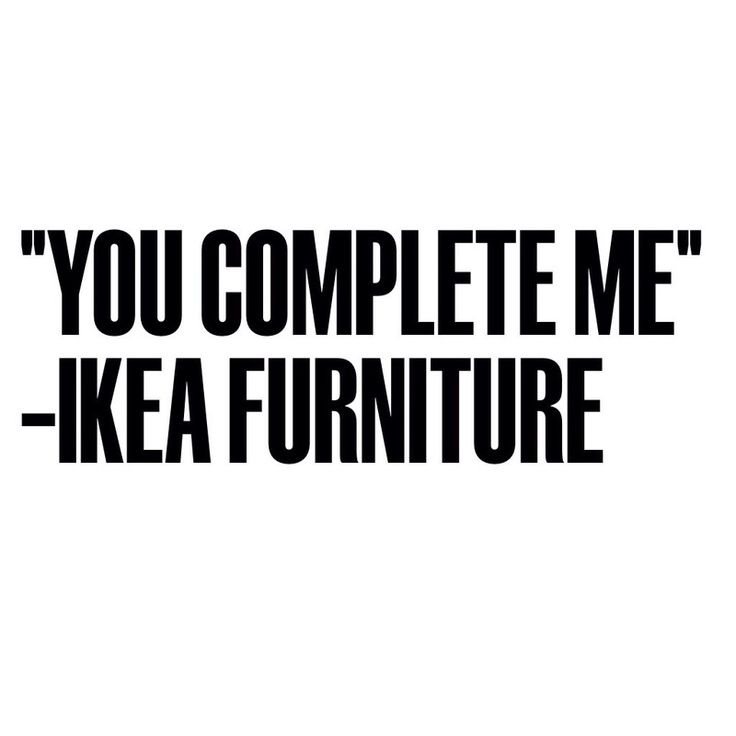 .: Giggle, Ikea Well Played, Ikea Humor, Ikea You, Humor Quotes, Funnies, Furniture Quote, Dying Laughing, Ikea Furniture