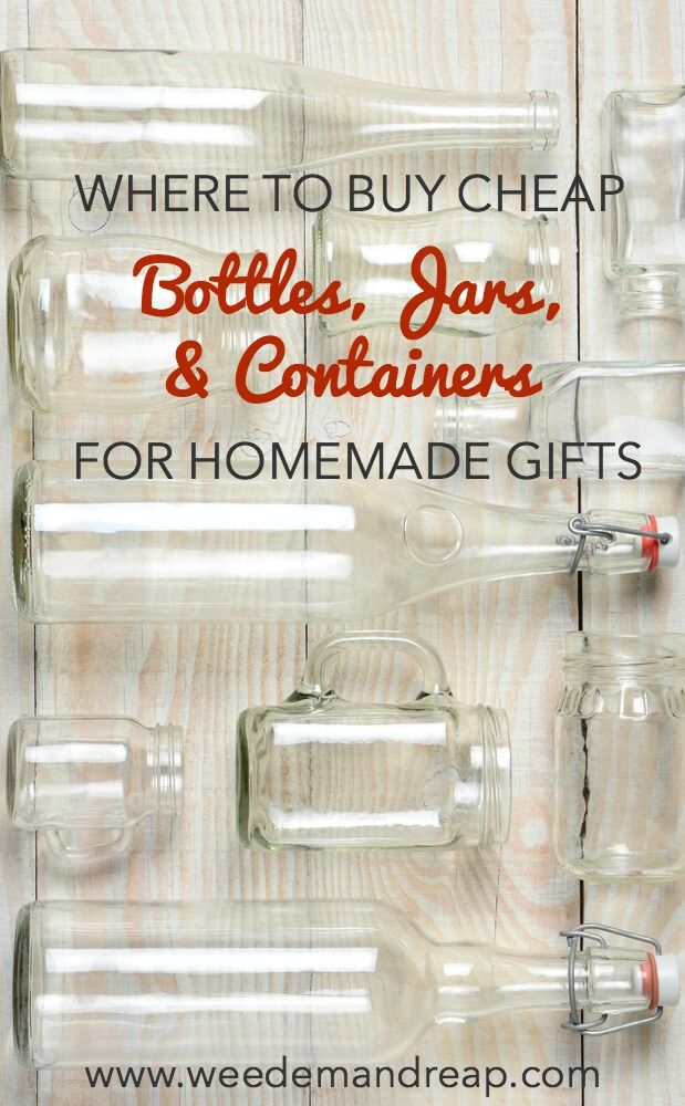 Where to Buy Cheap Bottles, Jars and Containers for Homemade Gifts | Weed ' Em and Reap