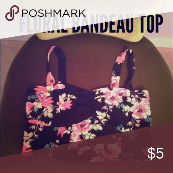 Floral Bandeau Top Worn a few times. Cute worn with a high skirt or under a shirt! Tops