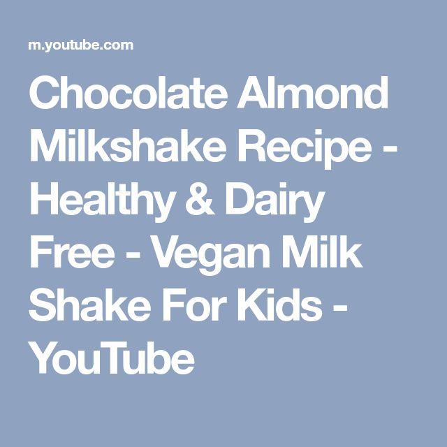 Chocolate Almond Milkshake Recipe - Healthy & Dairy Free - Vegan Milk Shake For Kids - YouTube