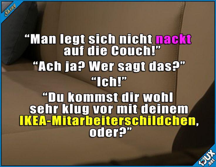 Muss doch erst richtig getestet werden! #IKEA #nackt #lustigeSprüche #Humor #lustig #lachen #Witze #Jodel #funny #Statussprüche Humor