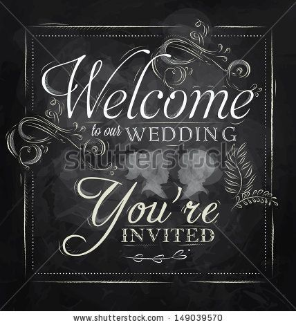 Wedding lettering Welcome to our wedding, you're invited stylized drawing with chalk on blackboard. Vector , by anna42f, via ShutterStock
