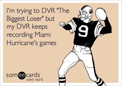 """I'm trying to DVR """"The Biggest Loser"""" but my DVR keeps recording Miami Hurricane's games"""