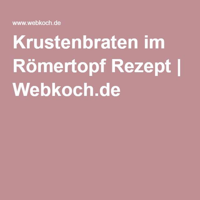 Krustenbraten im Römertopf Rezept   Webkoch.de