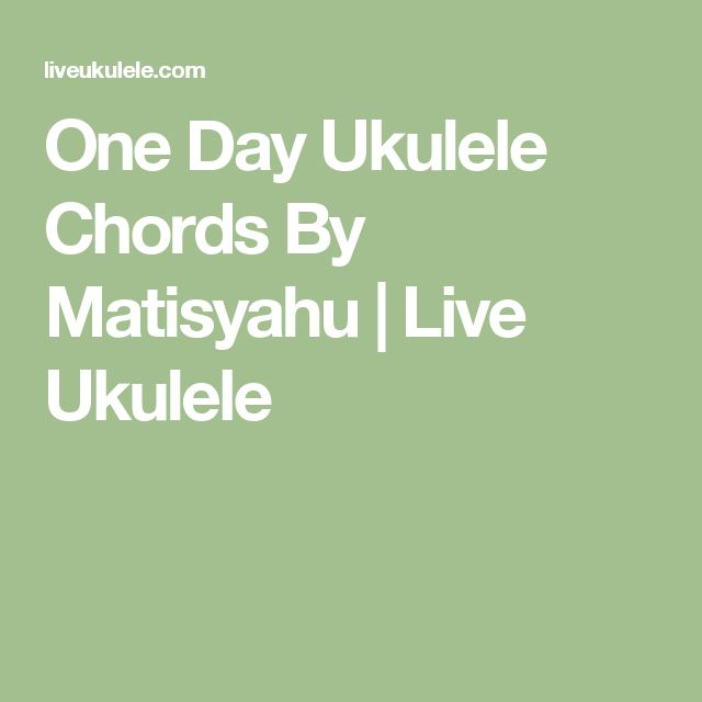 One Day Ukulele Chords By Matisyahu | Live Ukulele