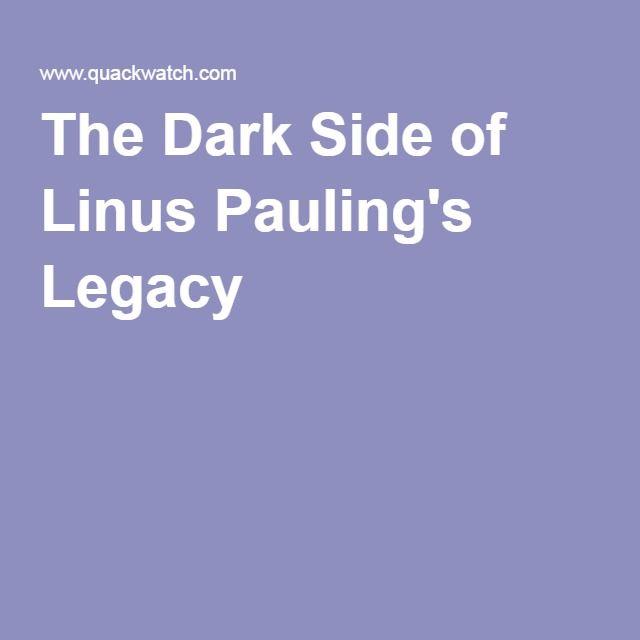 The Dark Side of Linus Pauling's Legacy