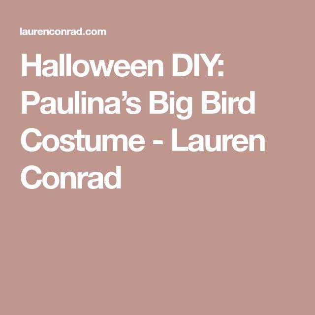 Halloween DIY: Paulina's Big Bird Costume - Lauren Conrad