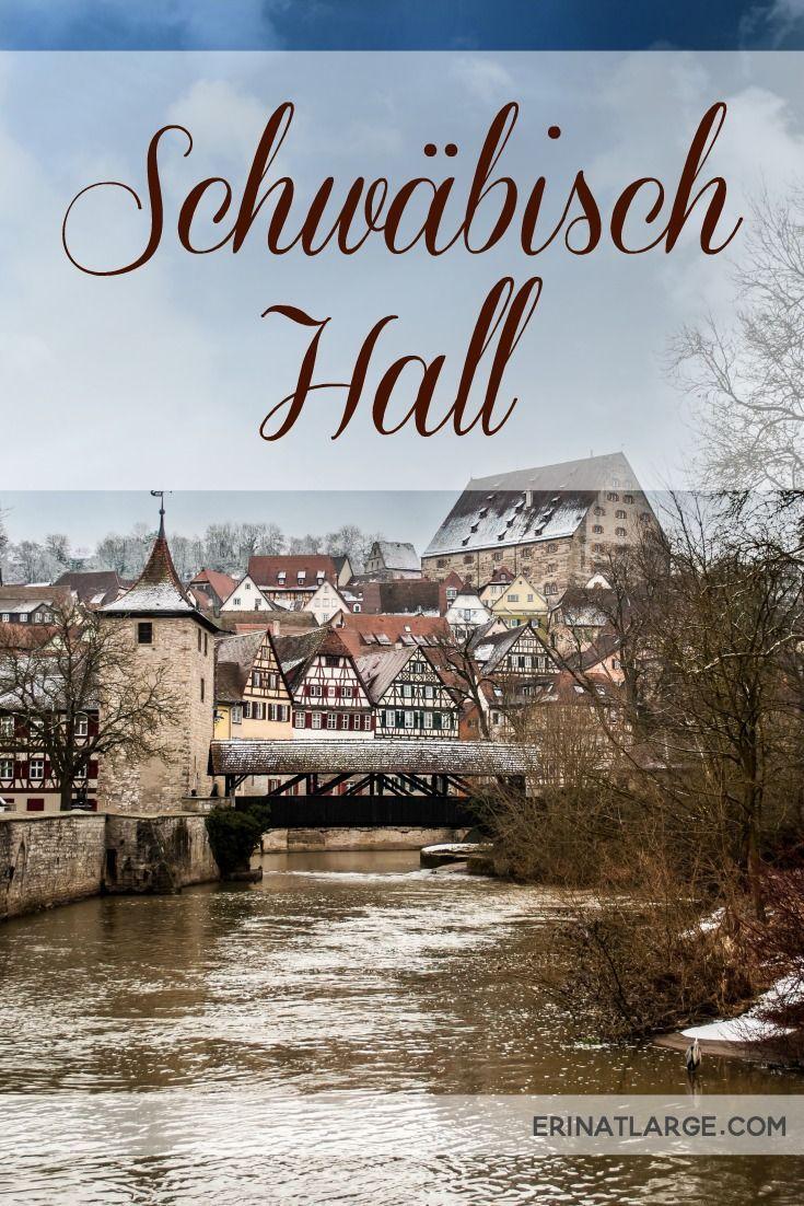 Visiting Schwabisch Hall Europe Destinations Urlaub In Deutschland Reisen Deutschland