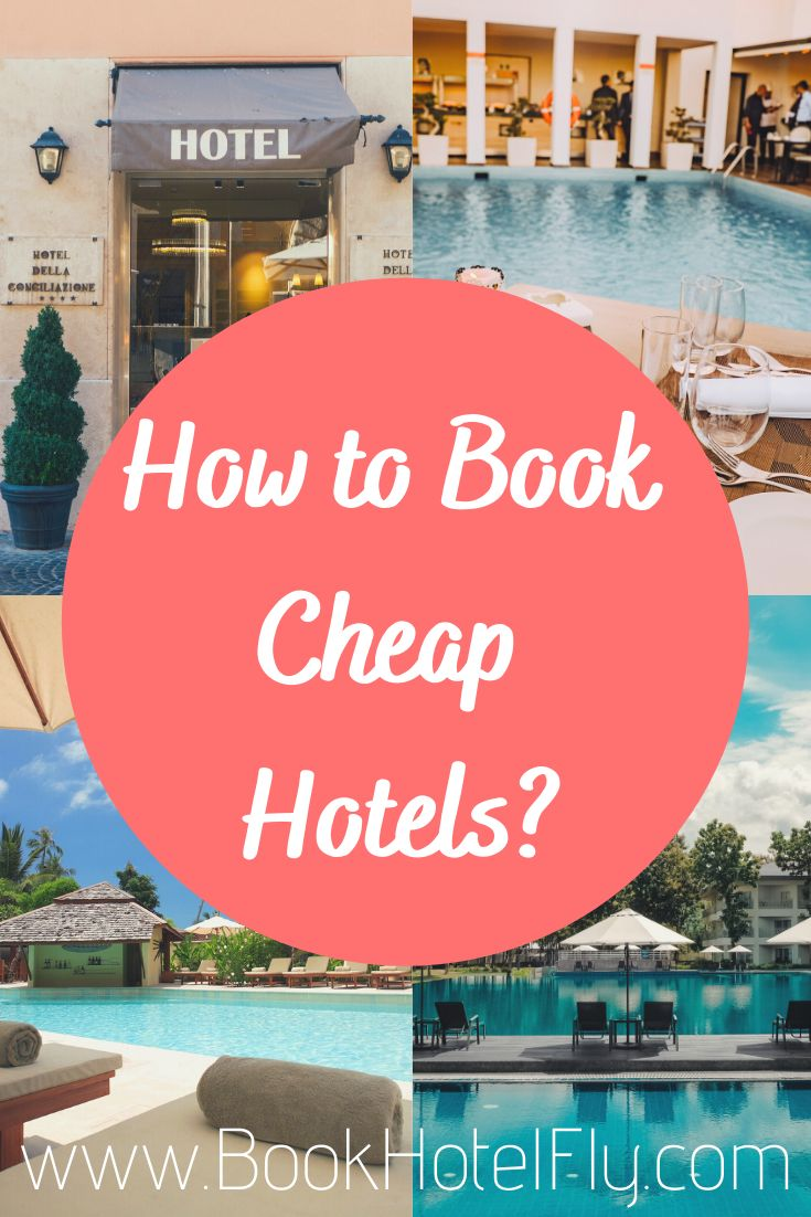 How To Book Cheap Hotels In 2020 Book Cheap Hotels Cheap Hotels Cheap Last Minute Hotels