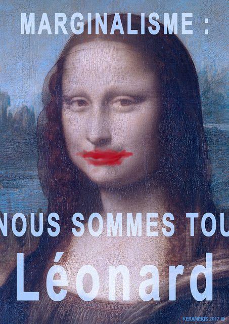 #MARGINALISME : Nous sommes tous Léonard #ART #LéonardDeVinci #DeVinci #Joconde #keramekis