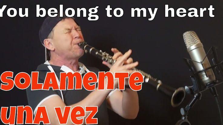 You belong to my heart -Solamente una vez -Bolero (Luis Miguel-Placido D...
