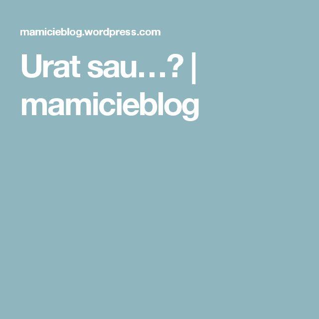 Urat sau…? | mamicieblog