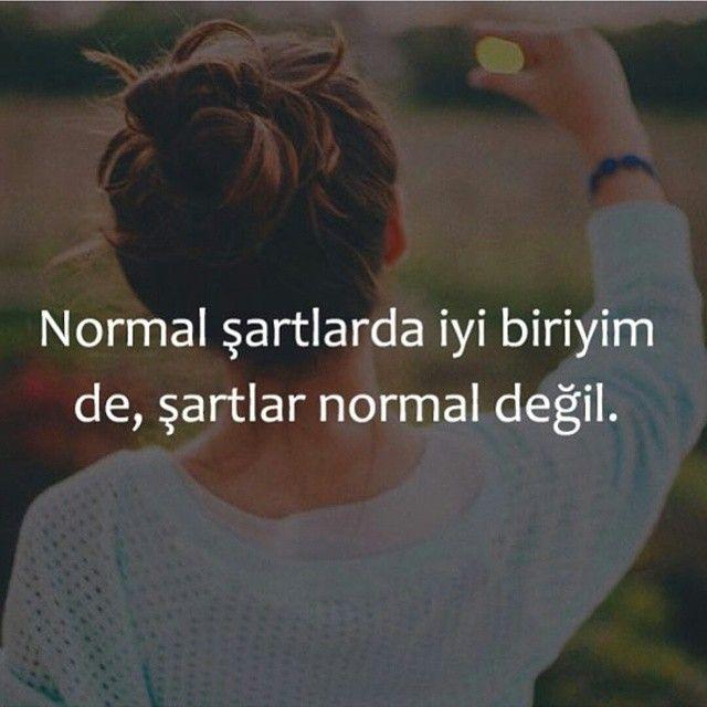 Normal şartlarda iyi biriyim de, şartlar normal değil...