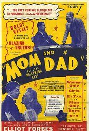 Mom And Dad 1945 Watch Online. Because a high school girl's parents refuse to discuss sex education (called personal hygiene in the film) with her, she gets pregnant by her boyfriend, who conveniently dies. Her parents...