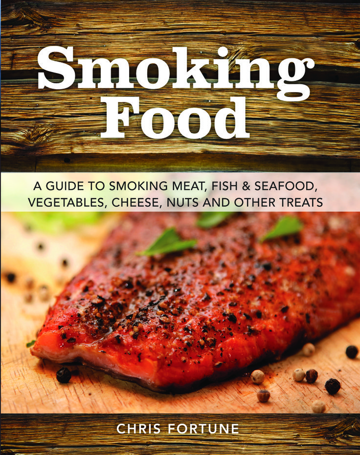 Smoking Food by Chris Fortune | Stackpole Books (distributed by Quiller). Anyone can try smoking food, but for those with less experience, this book provides straightforward information on getting started. #country #books #smoke #food #cooking #recipes #SmokingFood