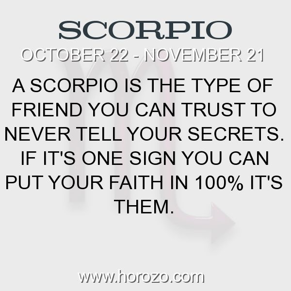 Fact about Scorpio: A Scorpio is the type of friend you can trust to never... #scorpio, #scorpiofact, #zodiac. Scorpio, Join To Our Site https://www.horozo.com  You will find there Tarot Reading, Personality Test, Horoscope, Zodiac Facts And More. You can also chat with other members and play questions game. Try Now!