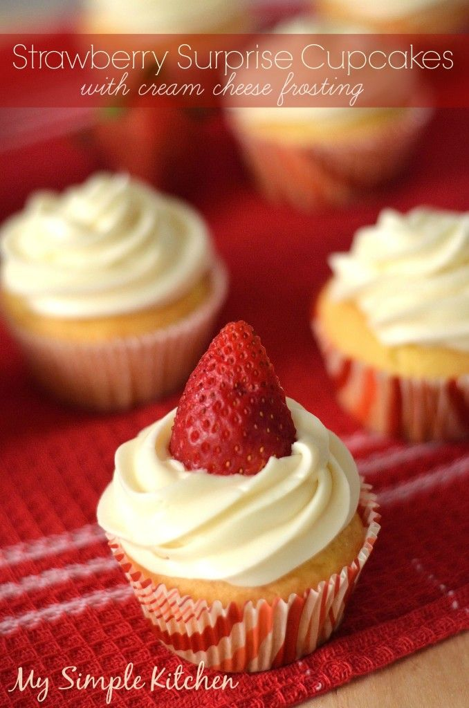 Strawberry Surprise Cupcakes | Have Your Cake (and Cupcakes) Eat It T ...
