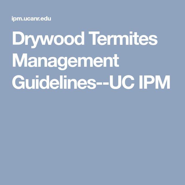 Drywood Termites Management Guidelines--UC IPM