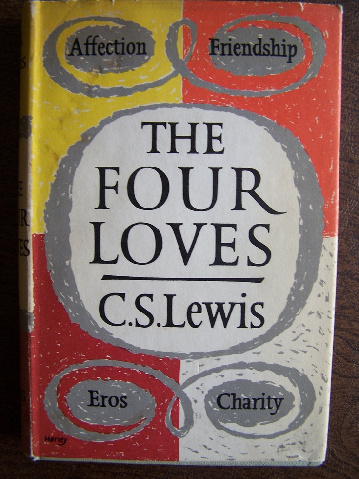 four loves The four lovesdathan & carsten hamann the importance of love 1 john 4:8 whoever does not love does not know god, becau.