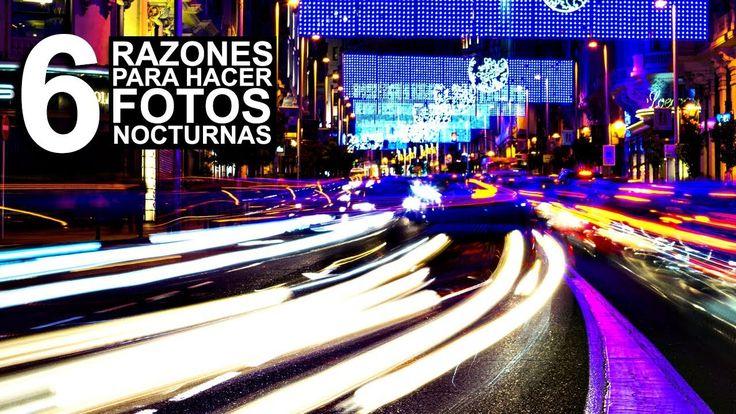CONSEJOS: 6 Razones para hacer fotos nocturnas