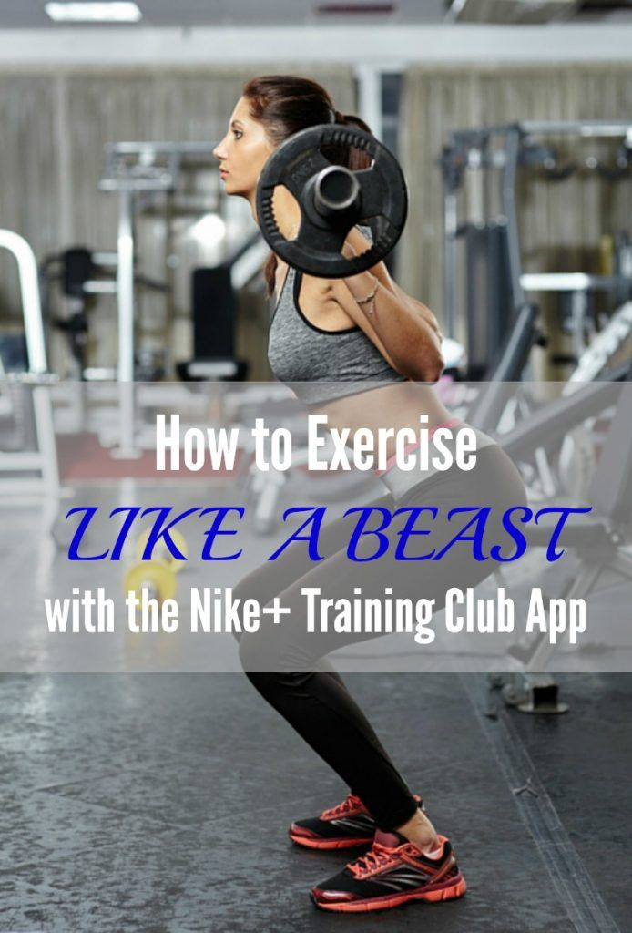How to Exercise Like a Beast with the Nike+ Training Club App