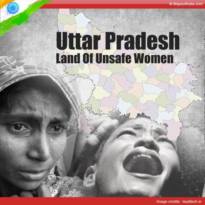 Uttar Pradesh – Land Of Unsafe Women