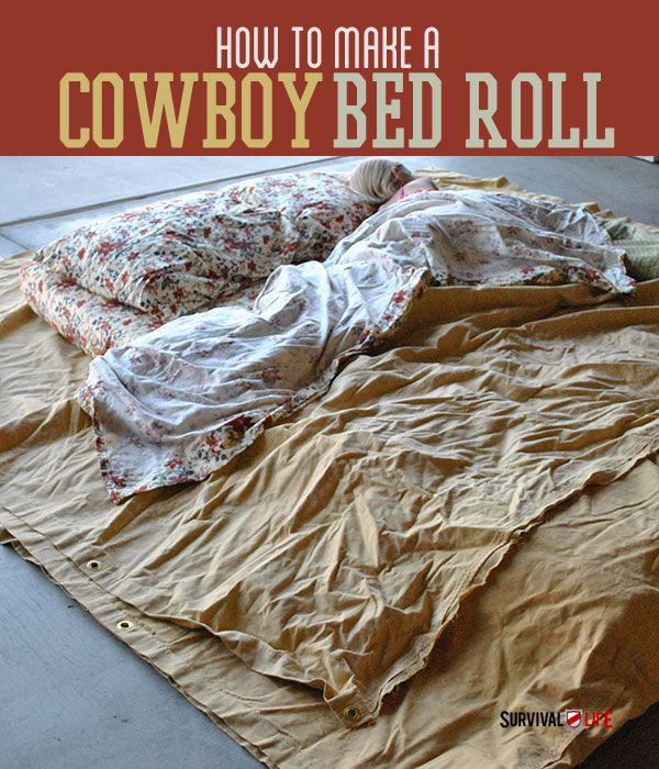 Basic Survival Skills: Comfortable Camping – Cowboy Bed Roll Instructions
