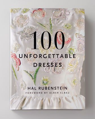 100 Unforgettable Dresses Book at Neiman Marcus.