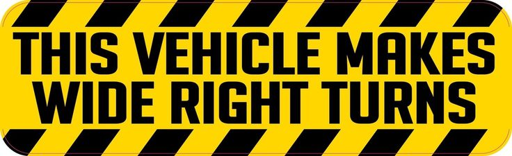 StickerTalk® Brand 10in x 3in This Vehicle Makes Wide Right Turns Magnet Magnetic Sign