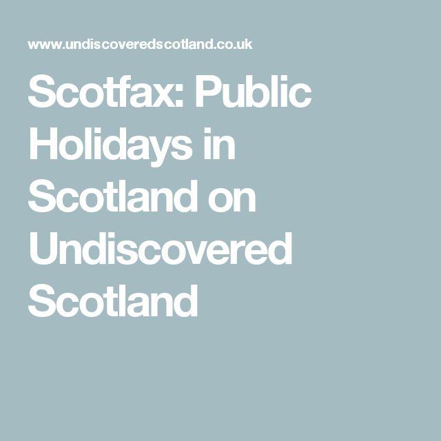 Scotfax: Public Holidays in Scotland on Undiscovered Scotland