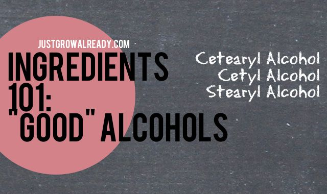 Just Grow Already! | journeying to healthy hair: Ingredients 101: Good Alcohols For Hair