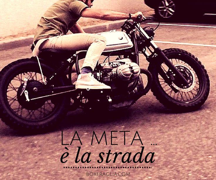 LA META... E' LA STRADA. www.boxeraglia.com #moto #bmw #motorcycle #frasi #quotes #boxeraglia #boxerbmw #bmwmotorcycle #bmwmotorrad #bmwboxerplace