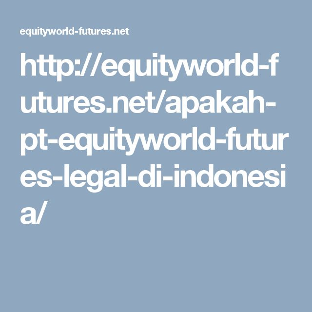 http://equityworld-futures.net/apakah-pt-equityworld-futures-legal-di-indonesia/