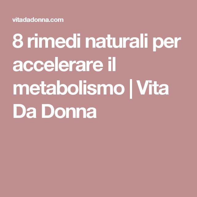 8 rimedi naturali per accelerare il  metabolismo | Vita Da Donna