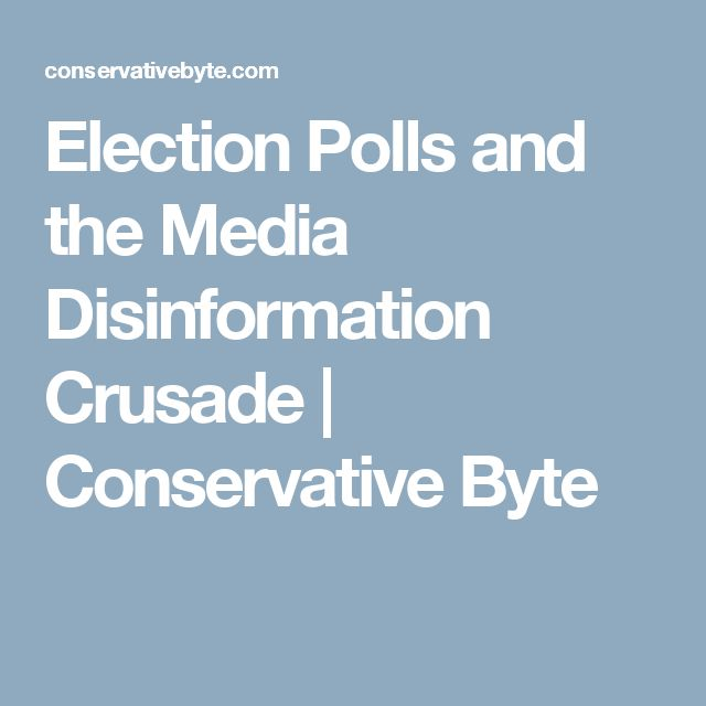 Election Polls and the Media Disinformation Crusade | Conservative Byte