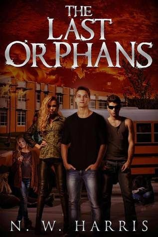 The Last Orphans   (The Last Orphans #1)   by N.W. Harris        One horrifying day will change the life of sixteen-year-old Shane Tu...