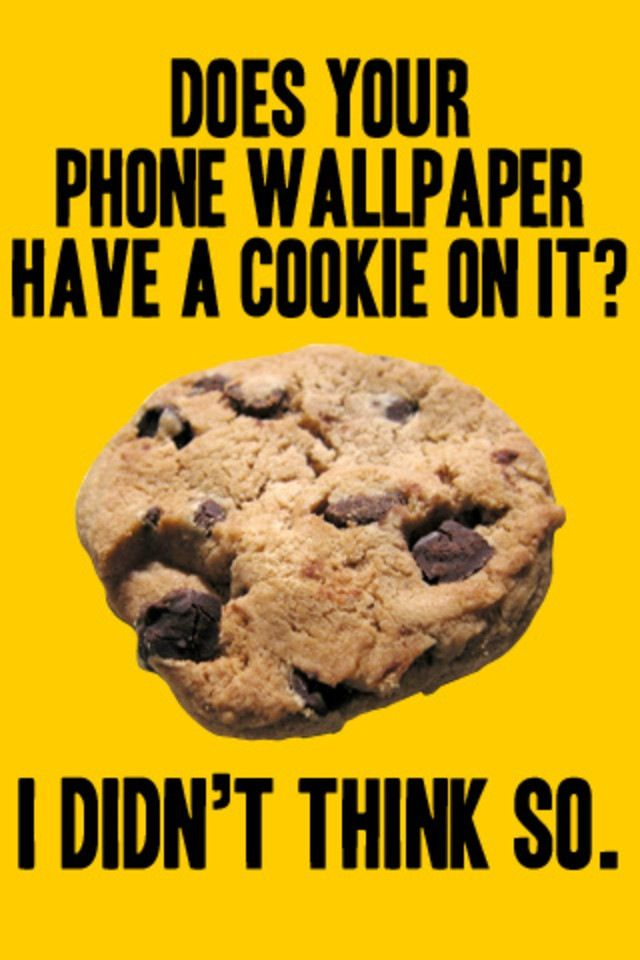 Do You Have A Cookie On Your Phone Wall Paper!!!!!! Funny MemesVideos  FunnyHilariousClean FunniesDesktop ...