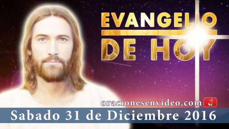 Evangelio de Hoy Sábado 31 de Diciembre  2016 y el mundo no la conoció..