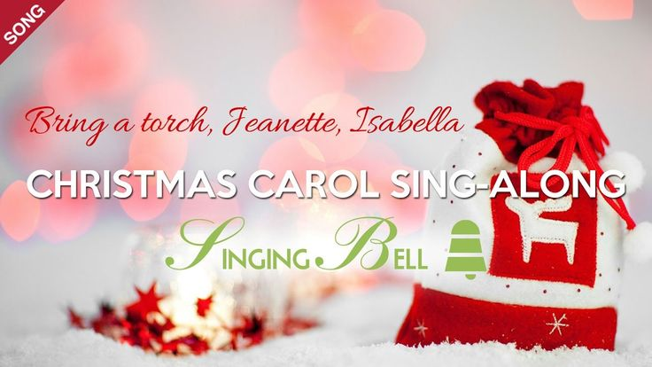 Bring a Torch, Jeanette, Isabella | Free Christmas Carols [Sing-Along wi...
