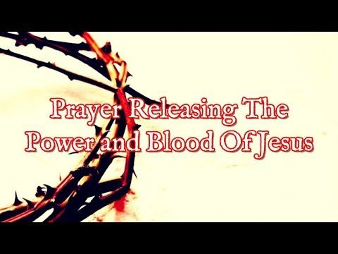 Prayer For Releasing The Power and Blood Of Jesus - Pleading