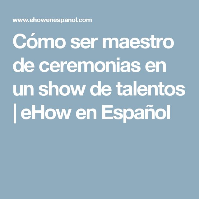 Cómo ser maestro de ceremonias en un show de talentos | eHow en Español