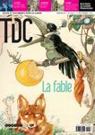 La fable - TDC N°1003  - 1er novembre 2010 - D'Ésope à Queneau, de Pilpay à Anouilh, ce numéro de TDC parcourt l'histoire d'un genre particulièrement prisé du monde scolaire, où domine la figure tutélaire de La Fontaine, qui l'a réinventé en lui donnant ses lettres de noblesse.