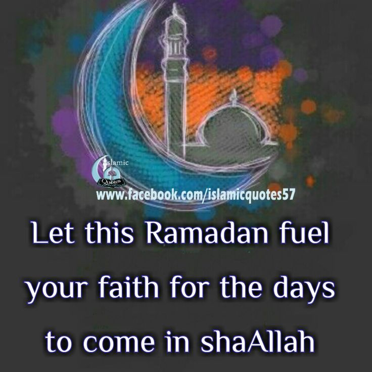 Let this Ramadan fuel your faith for the days to come in shaAllah! #Ramadan #Muslims #life